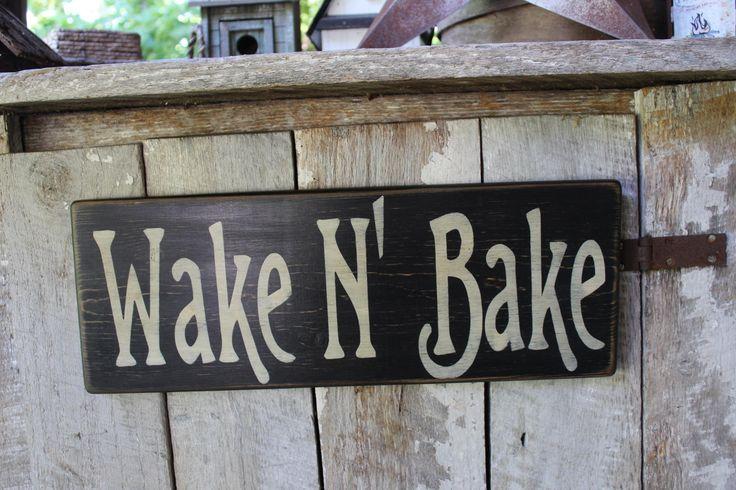 Wake N Bake Wood Sign Large Wood Sign 420 Decor Cannabis Decor Marijuana Smoke Room Decor Dispensary Decor Boho Decor Gypsy Decor Hippie by FoothillPrimitives on Etsy