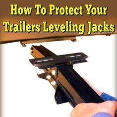 How To Protect Your Trailers Leveling Jacks and Save Money
