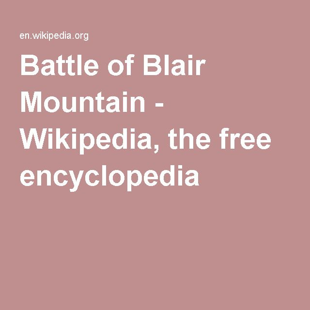 Battle of Blair Mountain - Wikipedia, the free encyclopedia