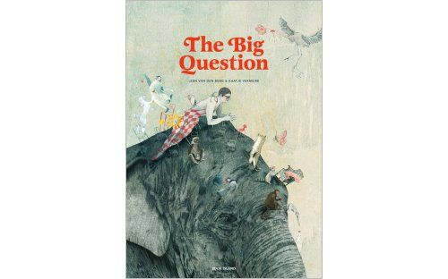 """The Big Question"", by Leen Van Den Berg and Kaatje Vermeire - Elephant has a big question she can't stop thinking about. Fortunately, a meeting has been called where she can ask it to everybody."
