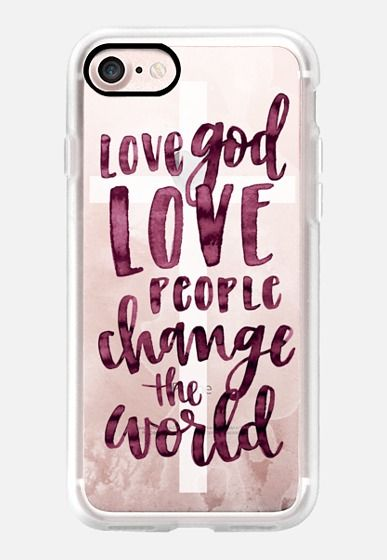 Casetify iPhone 7 Classic Grip Case - Love God- Love People- Change the World - Watercolor Typography by Katie Clark #Casetify