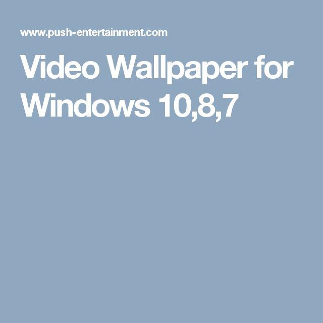Video Wallpaper for Windows 10,8,7