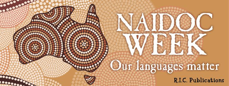 NAIDOC Week. Our languages matter. Teaching ideas for the Australian Curriculum
