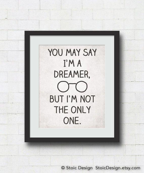 "You May Say I'm A Dreamer, But I'm Not the Only One - 8x10"" or 11x14"" Imagine Typography Art Print"