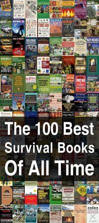 100 Best Survival Books of All Time. You already know the importance of studying books about emergency preparedness and survival, so look here for the 100 Best! #Survivalbooks #Prepareandsurvive #Urbansurvivalsite