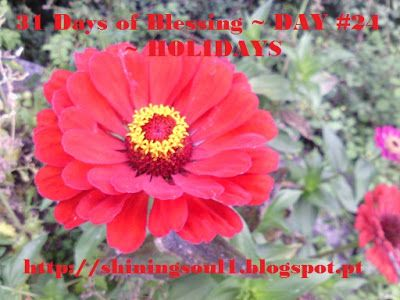 ShiningSoul: Day #24 ~ 31 Days of Blessing: HOLIDAYS /  Dia #24...