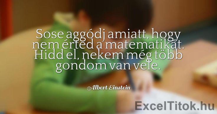 Viszont az Excel működését bármikor meg tudod érteni. :)