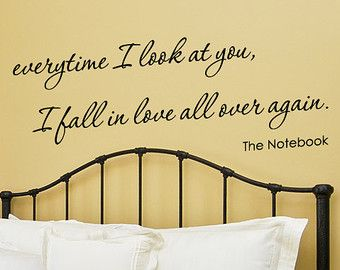 Quotes From the Notebook fall in love | ... at you I fall in love over again. The Notebook Quote Vinyl Wall decal