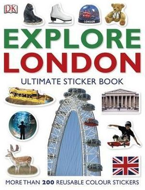 Explore London: The Ultimate Sticker Book