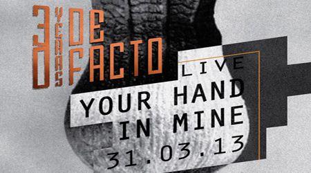 Your Hand in Mine - LIVE at DeFacto    Οι Your Hand in Mine, κατά κόσμον Μάνος Μυλωνάκης και Γιώργος Παπαδόπουλος, μετά από μια περίοδο χειμέριας σιωπής, ξεσκονίζουν τις κιθάρες, ξανακουρδίζουν τα μαντολίνα και τα πληκτροφόρα τους και υποδέχονται την άνοιξη με ζωντανές εμφανίσεις…