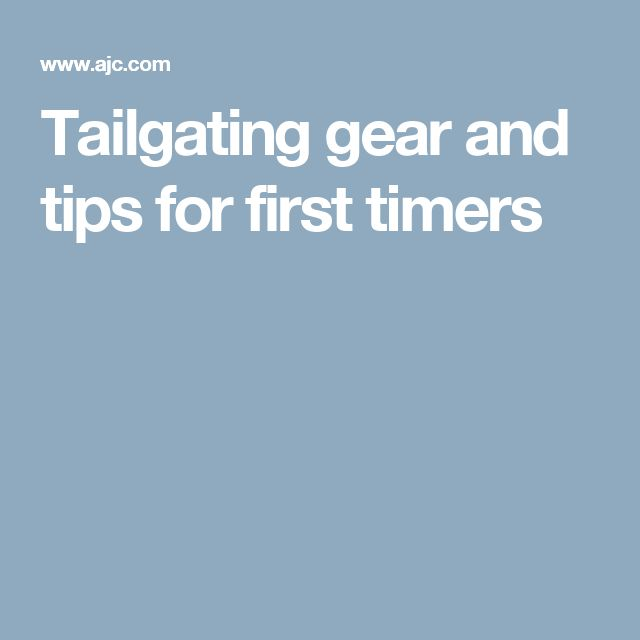 Tailgating gear and tips for first timers