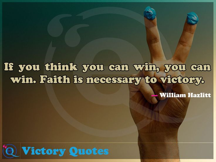 If you think you can win, you can win. Faith is necessary to victory. Victory Quotes 10
