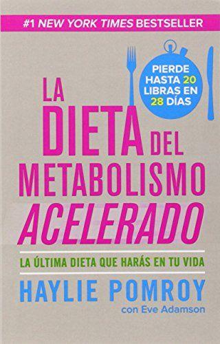 La dieta del metabolismo acelerado: Come más, pierde más (Spanish Edition) - http://www.books-howto.com/la-dieta-del-metabolismo-acelerado-come-mas-pierde-mas-spanish-edition/