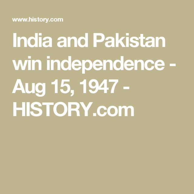 India and Pakistan win independence - Aug 15, 1947 - HISTORY.com