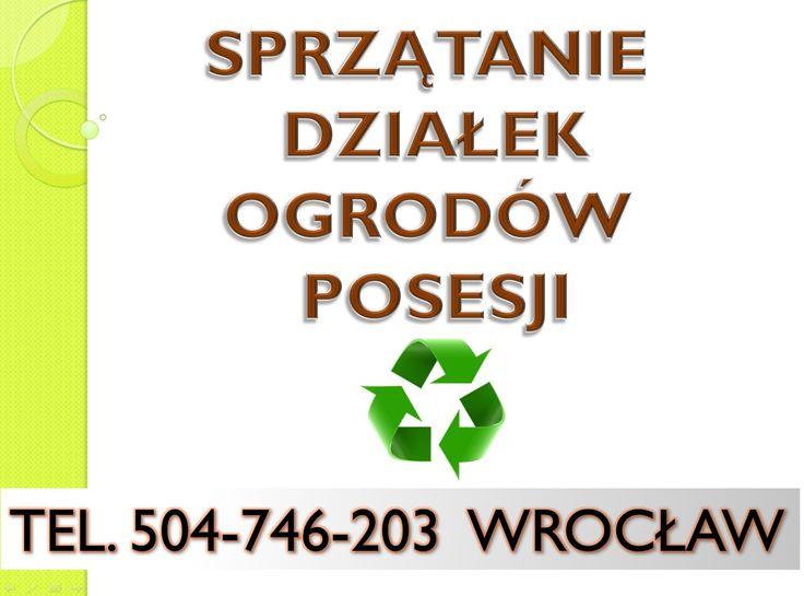 Wywóz gałęzi, liści, trawy z działki, ogrodu, tel. 504-746-203. z posesji. Wywóz śmieci,  gratów, rzeczy zbędnych, utylizacja, Sprzątanie, porządki,  działki, ogrodu,  terenów, altany, likwidacja, usuwanie dzikich wysypisk. Usługi porządkowe, sprzątanie śmieci, zbieranie, śmieci. Rozbiórka altanki, demontaż starej budy, szklarni. Wywóz i utylizacja.