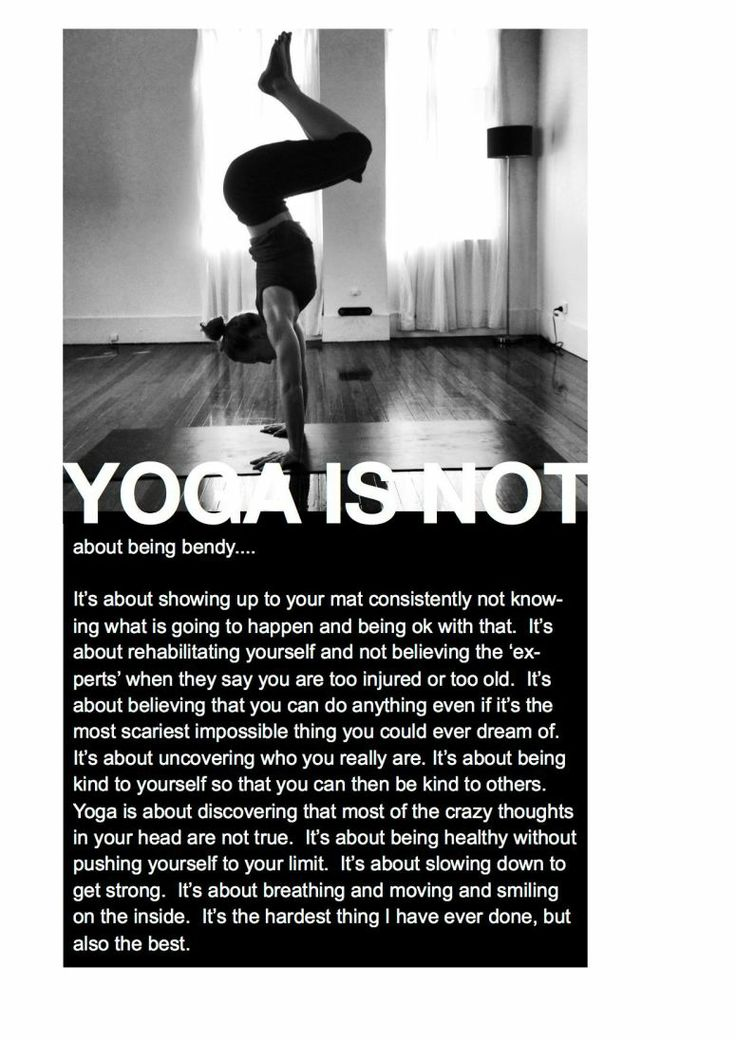 YOGA IS NOT about being bendy... via huddersfieldyoga #Yoga #Inspiration