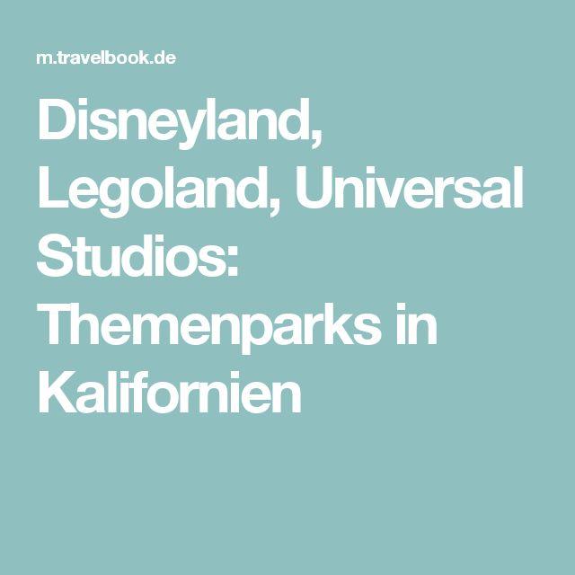 Disneyland, Legoland, Universal Studios: Themenparks in Kalifornien