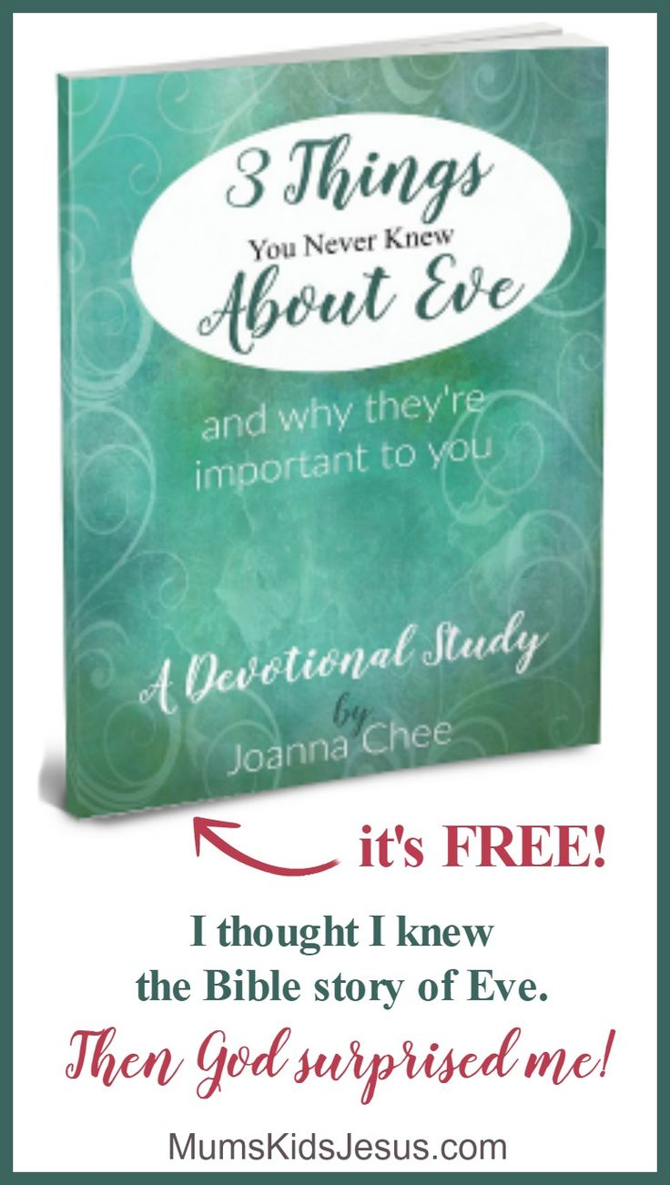 Life-changing insight into Eve's life. Explore Eve's story anew in this FREE devotional Bible study. Discover just how loved you are! Click the pin! via @ Joanna Mums.Kids.Jesus