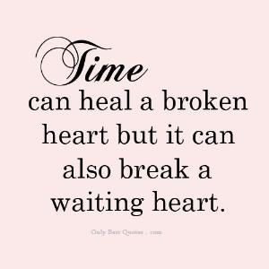 time can heal a broken heart | Only Best Quotes by angie