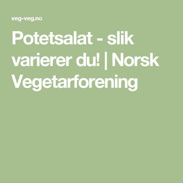 Potetsalat - slik varierer du!  | Norsk Vegetarforening