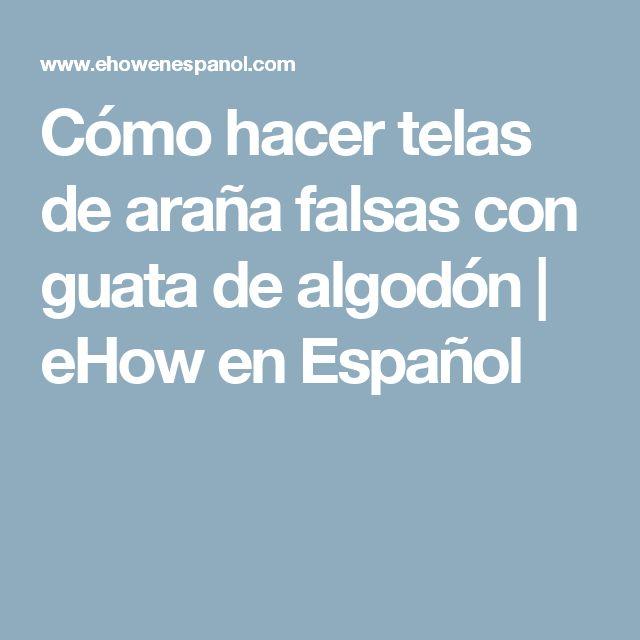Cómo hacer telas de araña falsas con guata de algodón | eHow en Español