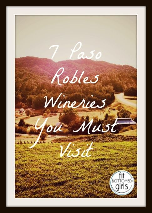 7 Paso Robles wineries you must visit