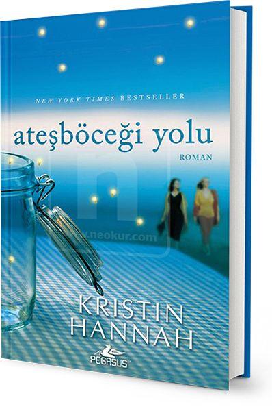 Ateşböceği Yolu - Kristin Hannah, ağlayarak bitirdiğim kitap.