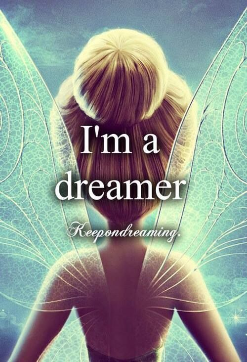Dreamers keep dreaming!!! Go Tinker Belle!