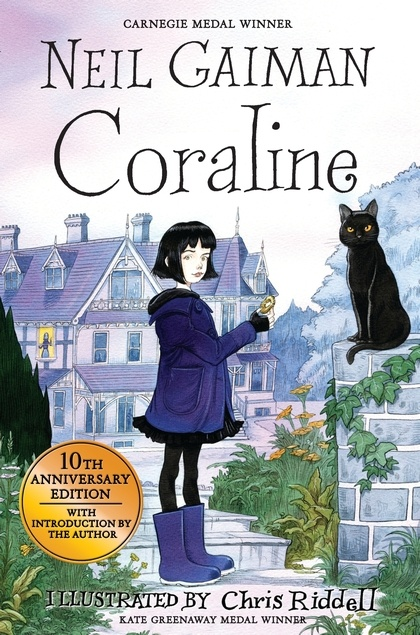 Coraline by Neil Gaiman, with beautiful illustrations by Chris Riddell