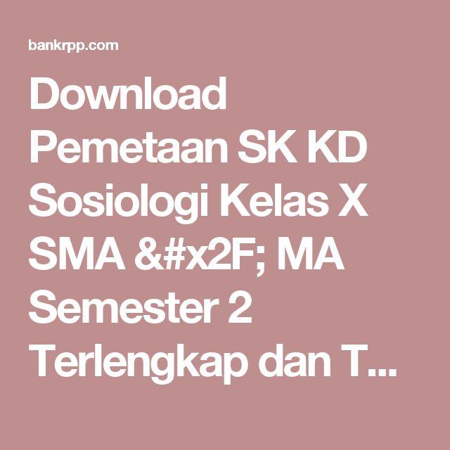 Download Pemetaan SK KD Sosiologi Kelas X SMA / MA Semester 2 Terlengkap dan Terbaru - BankRPP.Com