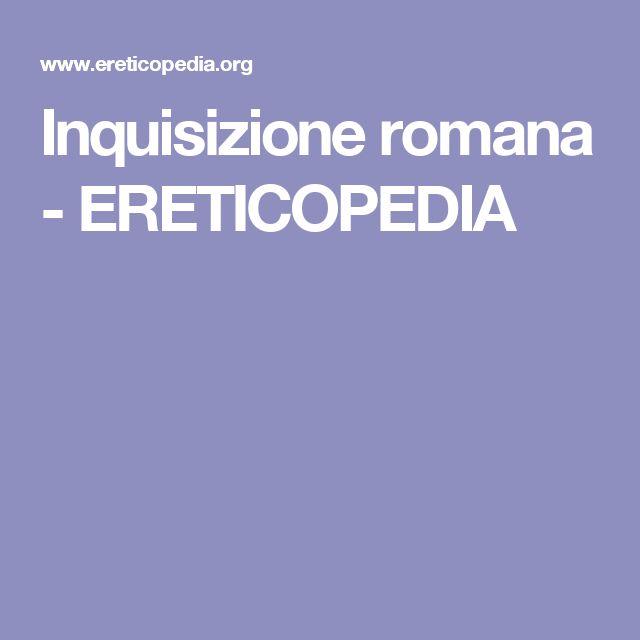 Inquisizione romana - ERETICOPEDIA