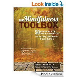 The Mindfulness Toolbox: 50 Practical Tips, Tools & Handouts for Anxiety, Depression, Stress & Pain - Kindle edition by Donald Altman Ma Lpc. Health, Fitness & Dieting Kindle eBooks @ Amazon.com.