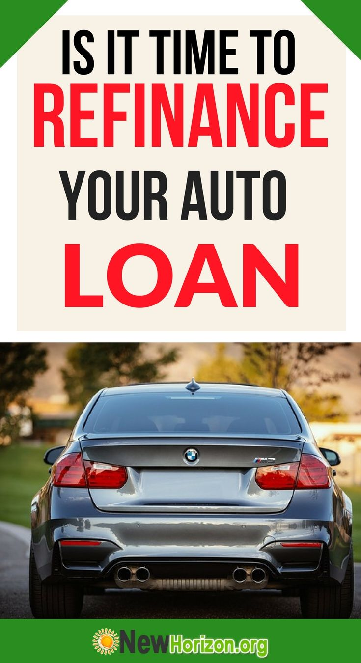 Is It Time To Refinance Your Auto Loan Car Loans Refinance Car Loan