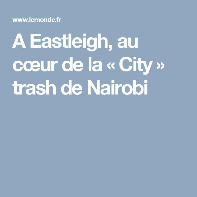 A Eastleigh, au cœur de la «City» trash de Nairobi