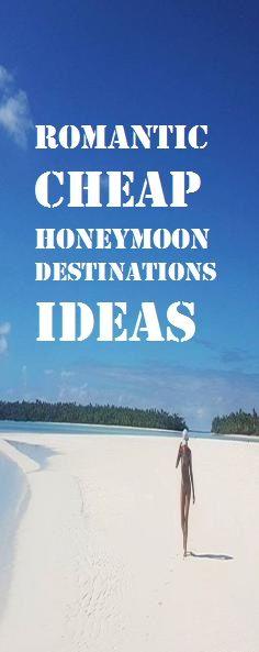Romantic Cheap Honeymoon Destinations Ideas