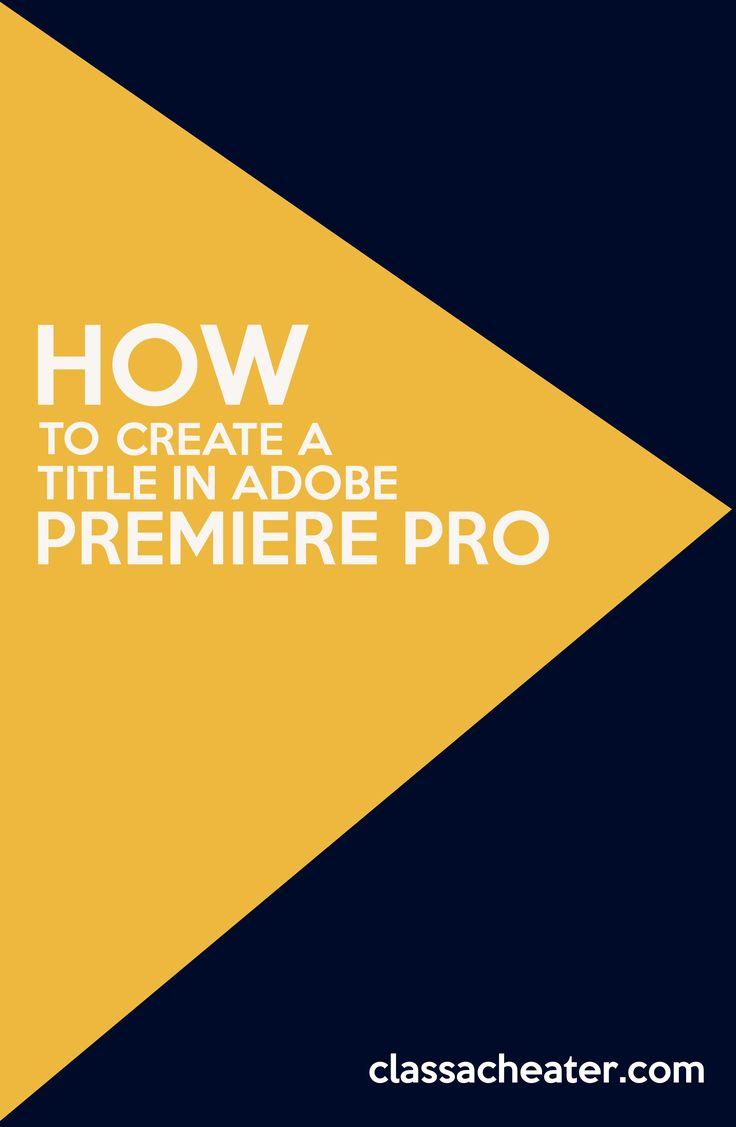 17 Best ideas about Adobe Premiere Pro on Pinterest ...
