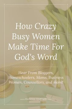 How Crazy Busy Women Make Time For God's Word
