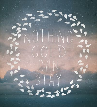 25+ best ideas about Stay gold poem on Pinterest | Stay gold ...