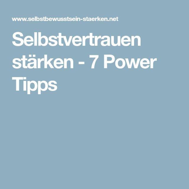 Selbstvertrauen stärken - 7 Power Tipps
