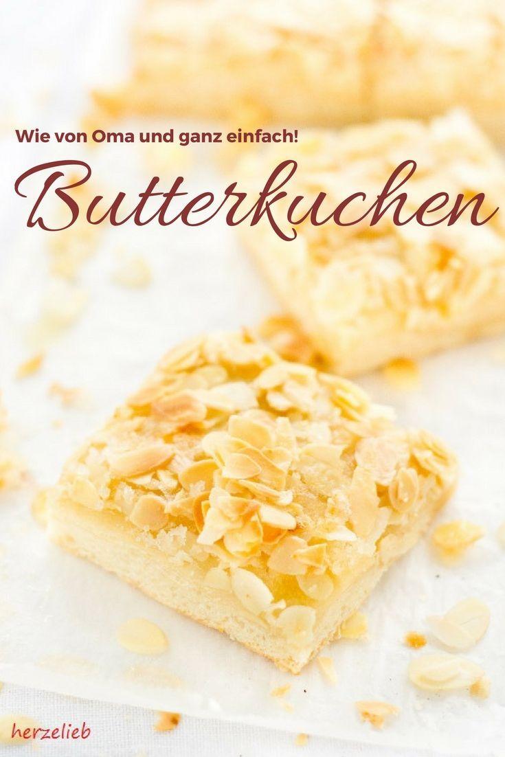 Kuchen Rezepte: Saftiger Butterkuchen wie von Oma - ganz einfach und leicht nachzumachen Backen mit Nostalgie.  #kuchen #backen #foodblog #rezept