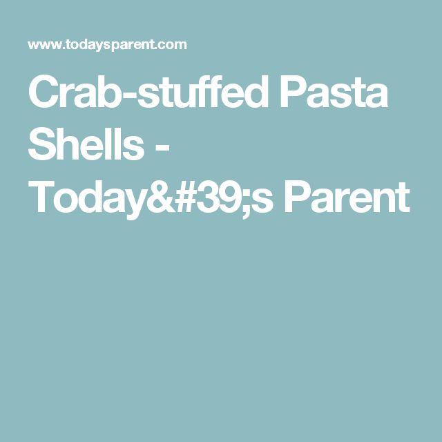 Crab-stuffed Pasta Shells - Today's Parent