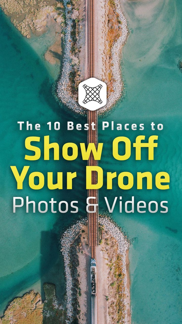 The 10 Best Places to Show Off Your Drone Photos & Videos #drones #dronephotography #dronevideos