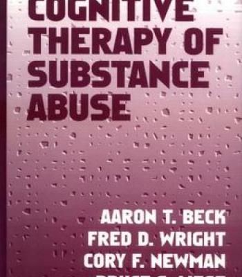 Cognitive Therapy Of Substance Abuse By Fred D. Wright PDF