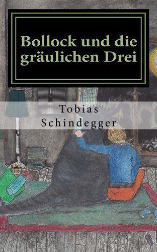 Bollock und die gräulichen Drei - echter #Horror für #Kinder und Möchtegern-Kinder http://www.amazon.de/dp/B00GMLX7YW/ref=cm_sw_r_pi_dp_hY1Eub1ZEWAJQ #Gruselgeschichte