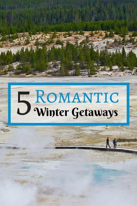 Winter Getaways: Five Romantic Winter Getaways
