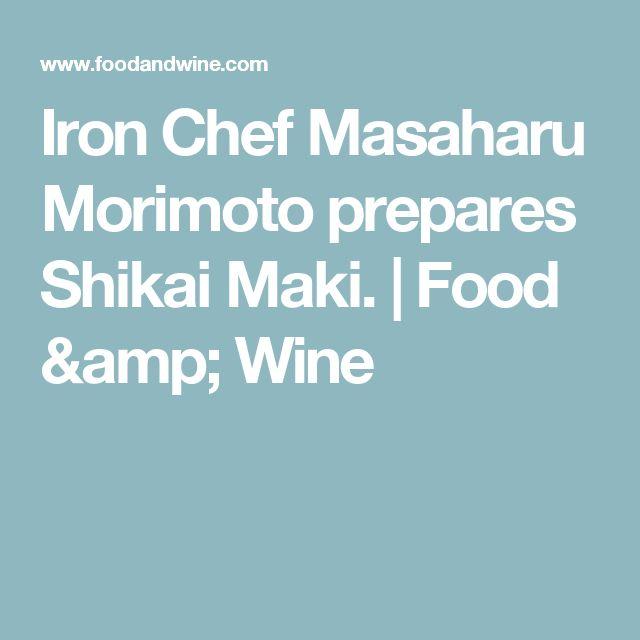 Iron Chef Masaharu Morimoto prepares Shikai Maki. | Food & Wine