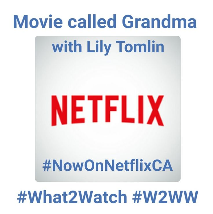 #movie called #Grandma w/ #LilyTomlin #NowOnNetflixCA #streamteam #What2Watch