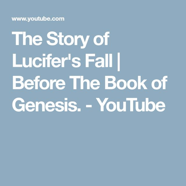 The Story of Lucifer's Fall   Before The Book of Genesis. - YouTube