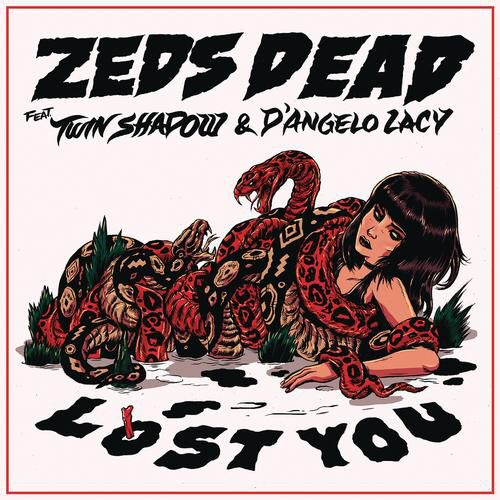 I'm listening to Lost You (Feat. Twin Shadow & D'Angelo) by Zeds Dead on Pandora