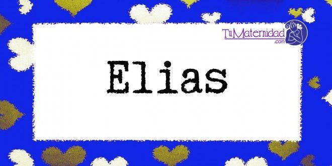 Conoce el significado del nombre Elias #NombresDeBebes #NombresParaBebes #nombresdebebe - http://www.tumaternidad.com/nombres-de-nino/elias/